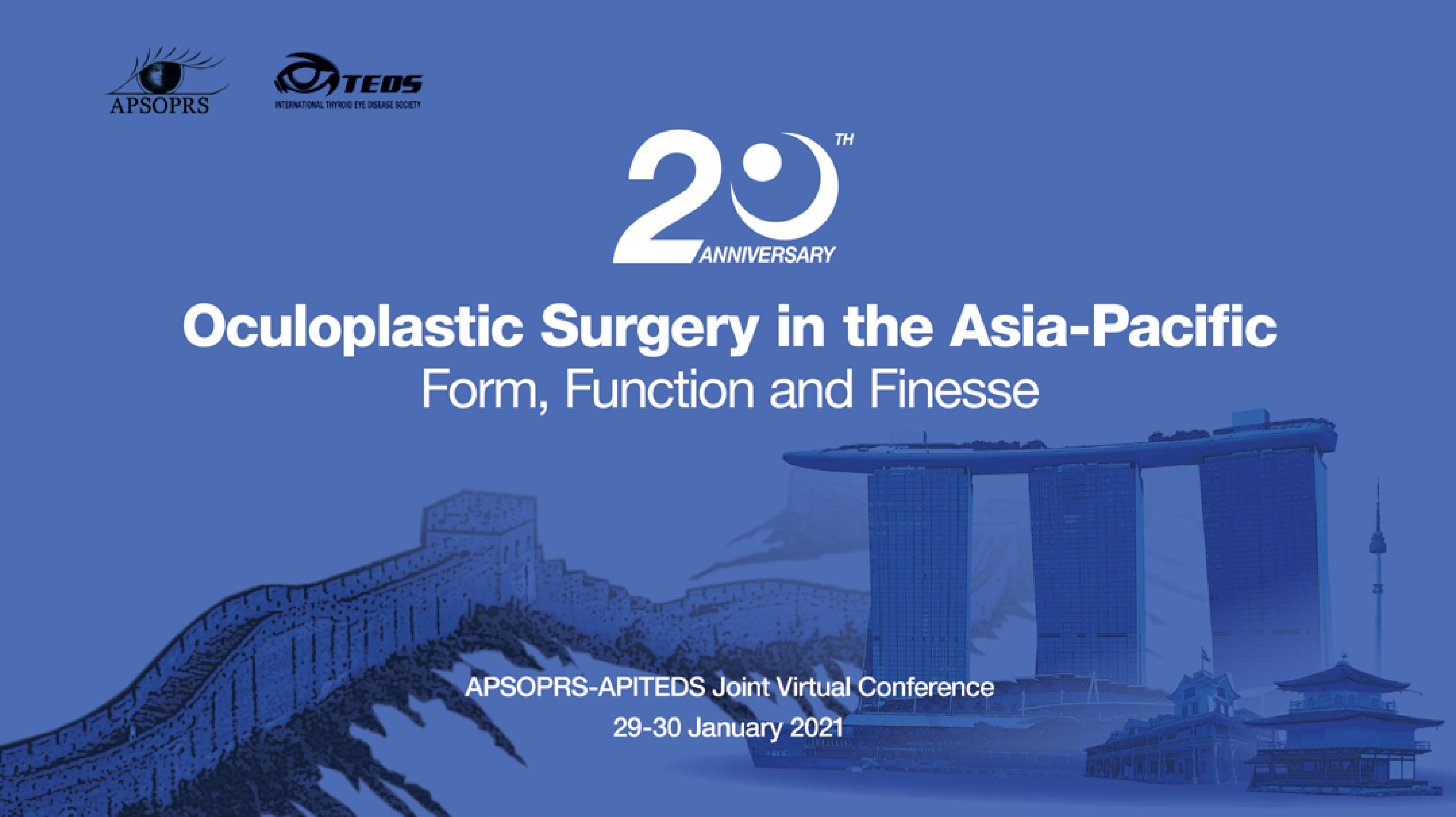 "1st APSOPRS-APITEDS Joint Virtual Conference.  Theme - ""Oculoplastic Surgery in the Asia Pacific: Fo"