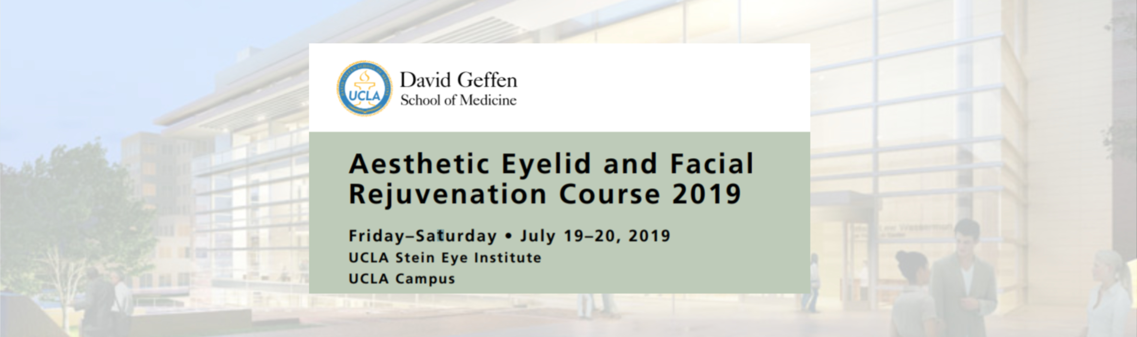 UCLA Stein Eye Institute: Aesthetic Eyelid and Facial Rejuvenation Course 2019