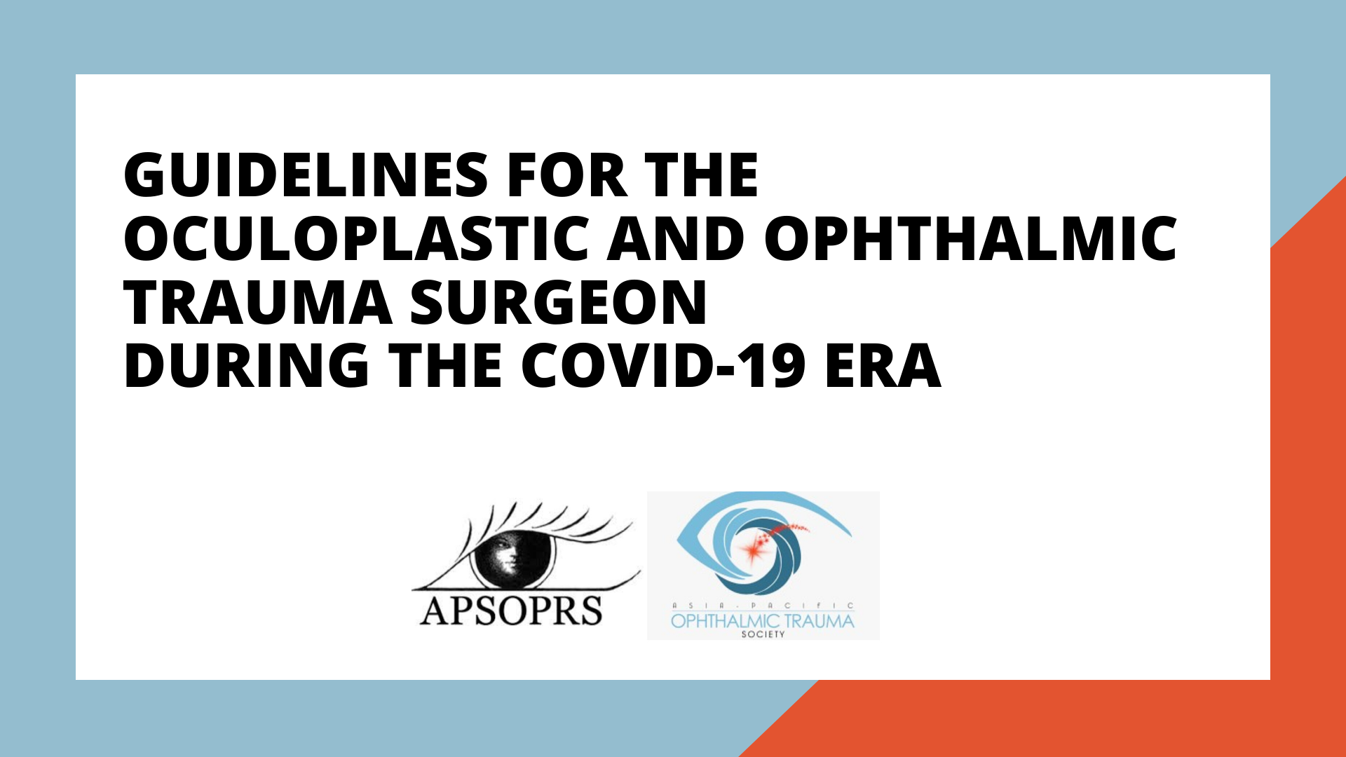 Guidelines for the Oculoplastic and Ophthalmic Trauma Surgeon during the COVID-19 era