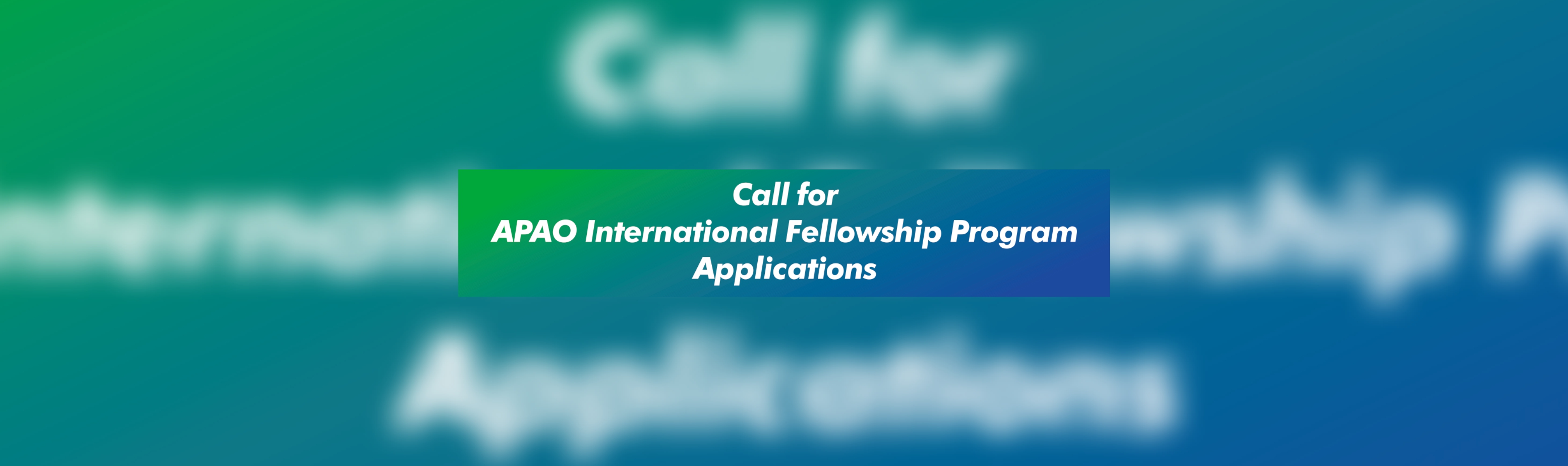Call for APAO Internatinal Fellowship Program Applications